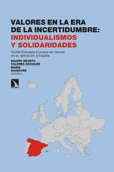 VALORES EN LA ERA DE LA INCERTIDUMBRE: INDIVIDUALISMOS Y SOLIDARIDADES