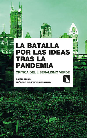 BATALLA POR LAS IDEAS TRAS LA PANDEMIA, LA