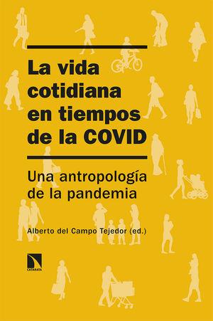 VIDA COTIDIANA EN TIEMPOS DE LA COVID, LA