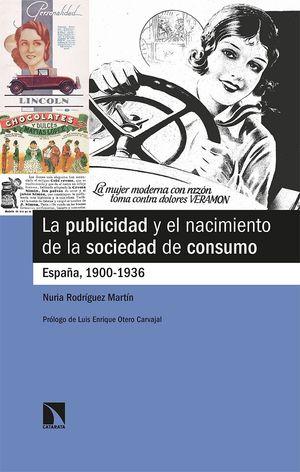 PUBLICIDAD Y EL NACIMIENTO DE LA SOCIEDAD DE CONSUMO, LA