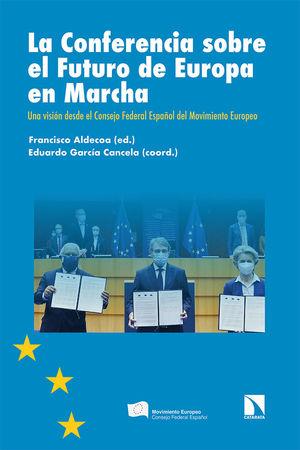 CONFERENCIA SOBRE EL FUTURO DE EUROPA EN MARCHA, LA