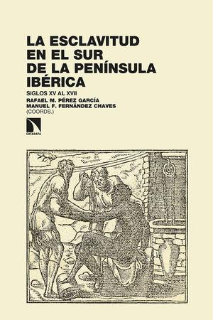 ESCLAVITUD EN EL SUR DE LA PENÍNSULA IBÉRICA, LA