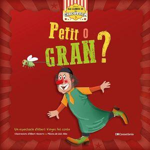 PETIT O GRAN?