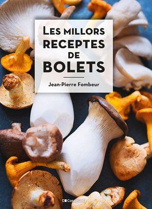 MILLORS RECEPTES DE BOLETS, LES
