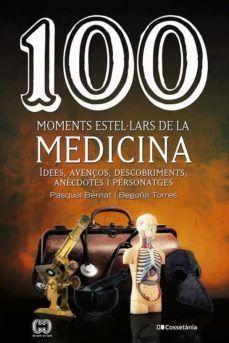 100 MOMENTS ESTEL·LARS DE LA MEDICINA