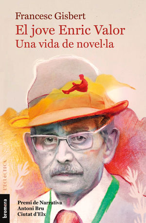 JOVE ENRIC VALOR, EL. UNA VIDA DE NOVEL·LA