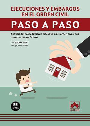 EJECUCIONES Y EMBARGOS EN EL ORDEN CIVIL. PASO A PASO.