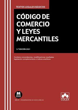 CÓDIGO DE COMERCIO Y LEYES MERCANTILES 3ª ED. 2021