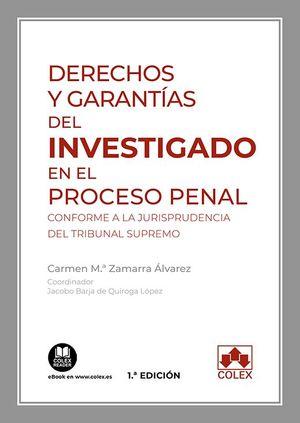 DERECHOS Y GARANTIAS DEL INVESTIGADO EN EL PROCESO PENAL