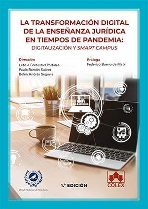 TRANSFORMACIÓN DIGITAL DE LA ENSEÑANZA JURÍDICA EN TIEMPOS DE PANDEMIA: DIGITALIZACIÓN Y SMART CAMPUS