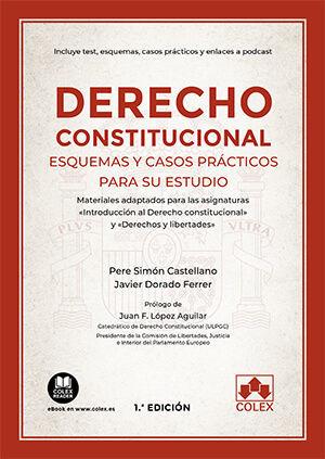 DERECHO CONSTITUCIONAL. ESQUEMAS Y CASOS PRÁCTICOS PARA SU ESTUDIO