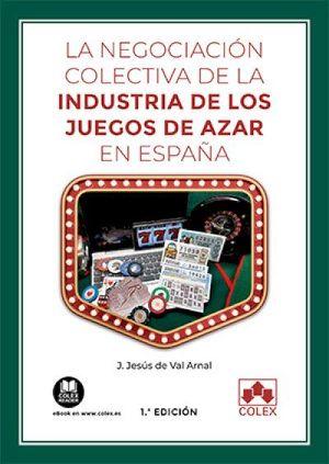 NEGOCIACIÓN COLECTIVA DE LA INDUSTRIA DE LOS JUEGOS DE AZAR EN ESPAÑA, LA