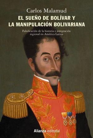 SUEÑO DE BOLÍVAR Y LA MANIPULACIÓN BOLIVARIANA, EL