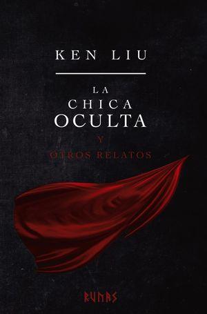 CHICA OCULTA Y OTROS RELATOS, LA