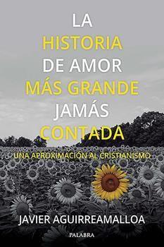 HISTORIA DE AMOR MAS GRANDE JAMAS CONTADA, LA