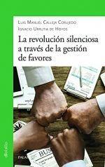 REVOLUCION SILENCIOSA A TRAVES DE LA GESTION DE FAVORES, LA