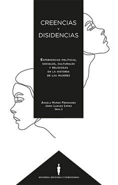 CREENCIAS Y DISIDENCIAS /EXPERIENCIAS POLÍTICAS SOCIALES, CULTURALES Y RELIGIOSA