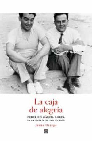 CAJA DE ALEGRIA, LA: FEDERICO GARCIA LORCA EN LA HUERTA DE SAN VICENTE
