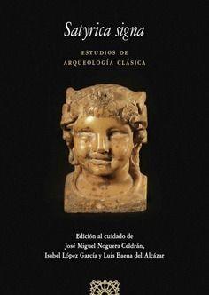 SATYRICA SIGNA /ESTUDIOS DE ARQUEOLOGIA CLASICA