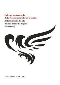 ORIGEN Y METAMORFOSIS DE LAS FORMAS IMPERIALES EN LA HISTORIA