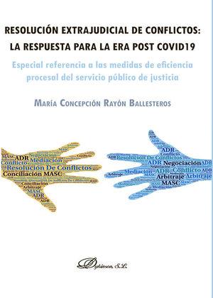 RESOLUCIÓN EXTRAJUDICIAL DE CONFLICTOS: LA RESPUESTA PARA LA ERA POST COVID19