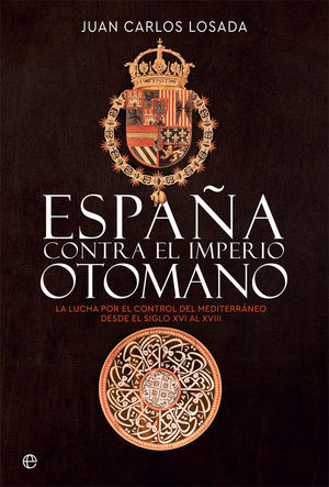 ESPAÑA CONTRA EL IMPERIO OTOMANO