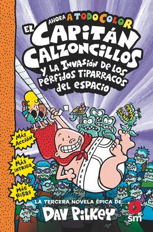 CAPITÁN CALZONCILLOS Y LOS PÉRFIDOS TIPARRACOS DEL ESPACIO, EL