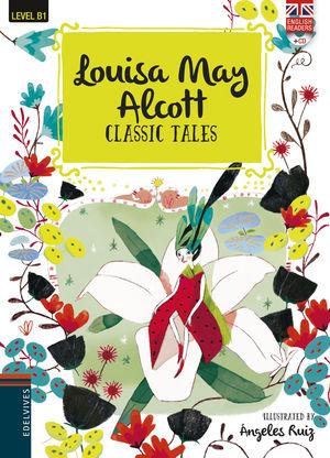LOUISA MAY ALCOTT. CLASSIC TALES