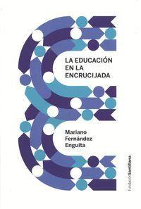 EDUCACIÓN EN LA ENCRUCIJADA, LA
