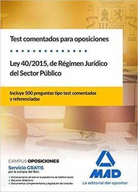 TEST  COMENTADOS PARA OPOSICIONES DE LA LEY 40/2015,  DEL RÉGIMEN JURÍDICO DEL S