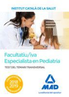 TEST DEL TEMARI TRANSVERSAL PER A LA CATEGORIA DE FACULTATIU/IVA ESPECIALISTA EN PEDIATRIA I LES SEVES ÀREES ESPECIFIQUES DE L'ICS
