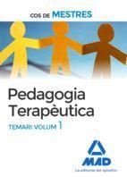 PEDAGOGIA TERAPÈUTICA - TEMARI VOL. 1 - COS DE MESTRES