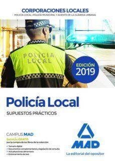 POLICÍA LOCAL. SUPUESTOS PRÁCTICOS (2019)