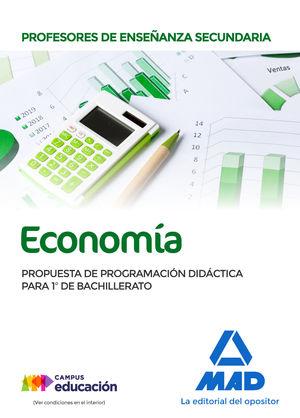 PROFESORES DE ENSEÑANZA SECUNDARIA ECONOMÍA. PROPUESTA DE PROGRAMACIÓN DIDÁCTICA PARA 1º DE BACHILLERATO