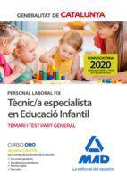 PERSONAL LABORAL FIX DE TÈCNIC/A ESPECIALISTA EN EDUCACIÓ INFANTIL DE LA GENERALITAT DE CATALUNYA. TEMARI I TEST DE LA PART GENERAL