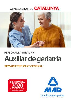 PERSONAL LABORAL FIX D'AUXILIAR DE GERIATRIA DE LA GENERALITAT DE CATALUNYA. TEMARI I TEST DE LA PART GENERAL