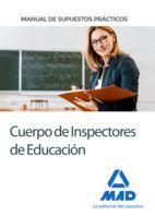 CUERPO DE INSPECTORES DE EDUCACIÓN. MANUAL DE SUPUESTOS PRÁCTICOS