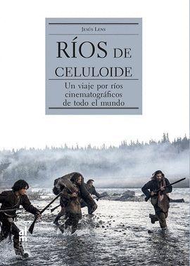 RIOS DE CELULOIDE