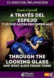 A TRAVES DEL ESPEJO / THROUGH THE LOOKING GLASS (ESPAÑOL/INGLES)