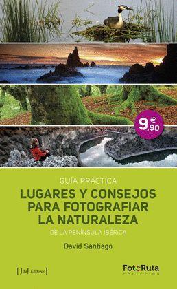 LUGARES Y CONSEJOS PARA FOTOGRAFIAR LA NATURALEZA DE LA PENINSULA IBERICA