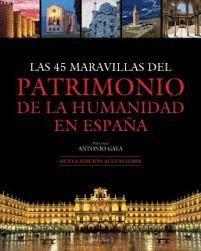 45 MARAVILLAS DEL PATRIMONIO DE LA HUMANIDAD EN ESPAÑA, LAS