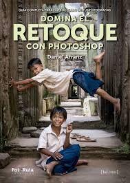DOMINA EL RETOQUE CON PHOTOSHOP