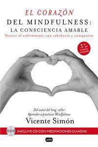 CORAZÓN DEL MINDFULNESS: LA CONSCIENCIA AMABLE, EL (+CD MEDITACIONES GUIADAS)