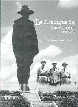 NICARAGUA DE LOS SOMOZA, LA  (1936-1979)