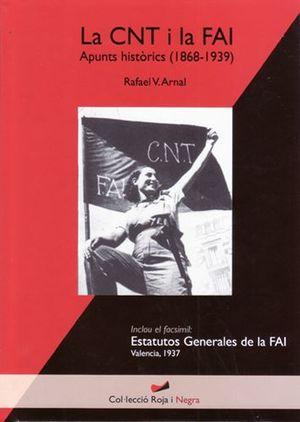 CNT I LA FAI, LA - APUNTS HISTÒRICS (1868-1939)
