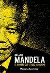 NELSON MANDELA. EL HOMBRE QUE SEDUJO AL MUNDO