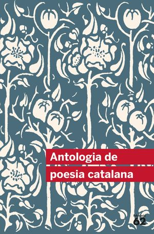 ANTOLOGIA DE POESIA CATALANA (INCLOU RECURS DIGITAL)