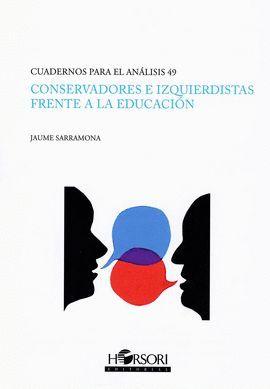 CONSERVADORES E IZQUIERDISTAS FRENTE A LA EDUCACION