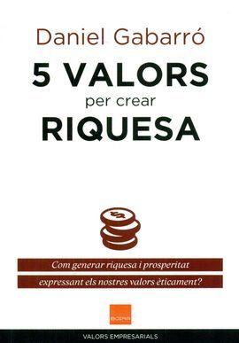 5 VALORS PER CREAR RIQUESA