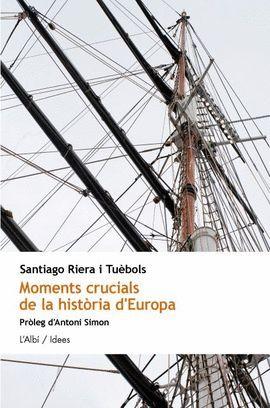 MOMENTS CRUCIALS DE LA HISTORIA D'EUROPA